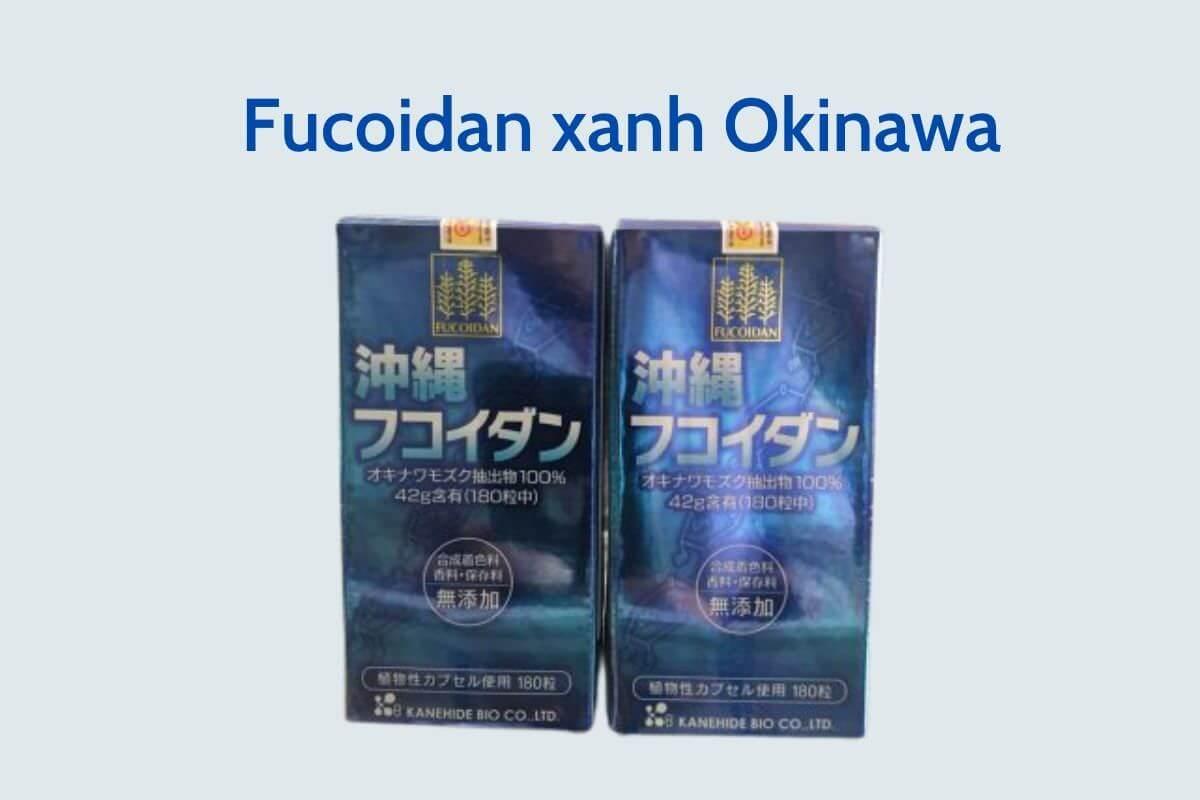 Fucoidan xanh Okinawa Nhật Bản