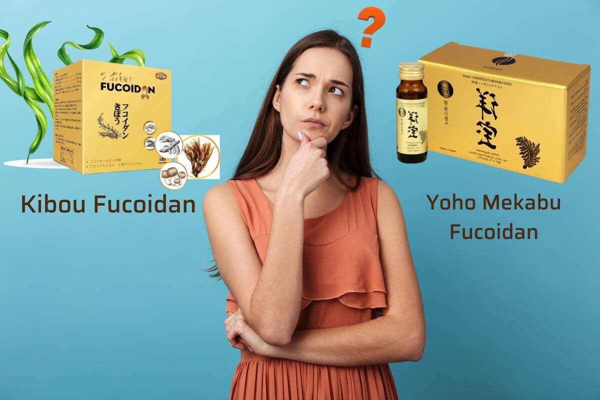 Nên chọn Yoho Mekabu Fucoidan hay Kibou Fucoidan